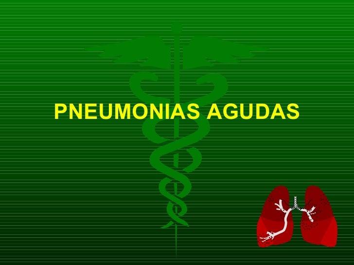 PNEUMONIAS AGUDAS