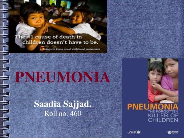 PNEUMONIA Saadia Sajjad. Roll no. 460