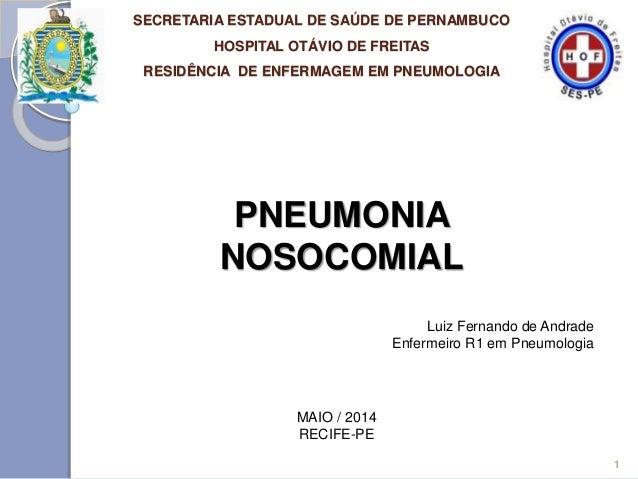 SECRETARIA ESTADUAL DE SAÚDE DE PERNAMBUCO HOSPITAL OTÁVIO DE FREITAS RESIDÊNCIA DE ENFERMAGEM EM PNEUMOLOGIA PNEUMONIA NO...