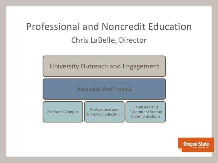 Professional and Noncredit Education               Chris LaBelle, Director     University Outreach and Engagement         ...