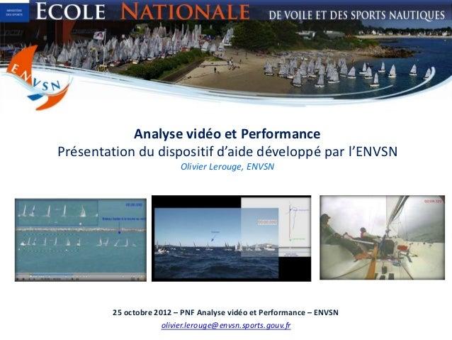Analyse vidéo et PerformancePrésentation du dispositif d'aide développé par l'ENVSN                         Olivier Leroug...