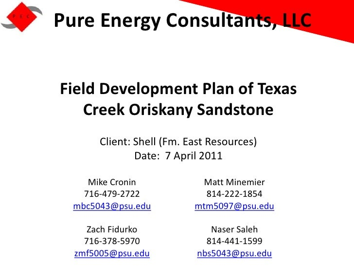 Pure Energy Consultants, LLCField Development Plan of Texas   Creek Oriskany Sandstone       Client: Shell (Fm. East Resou...