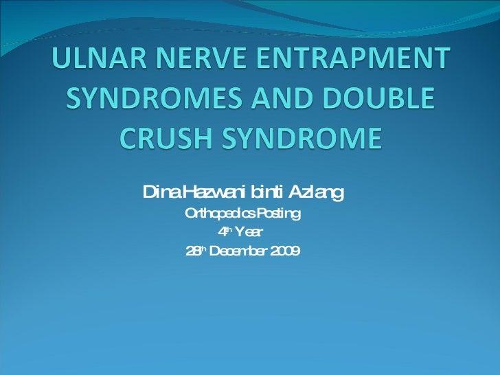 Dina Hazwani binti Azlang Orthopedics Posting 4 th  Year  28 th  December 2009