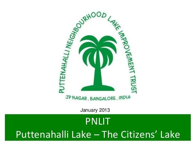 Jan 5, 2013              January 2013                PNLITPuttenahalli Lake – The Citizens' Lake