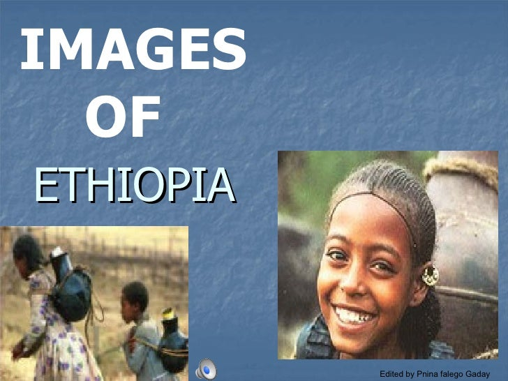 ETHIOPIA   IMAGES OF  Edited by Pnina falego Gaday