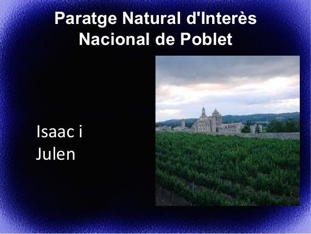 Paratge Natural d'Interès Nacional de Poblet  Isaac i Julen