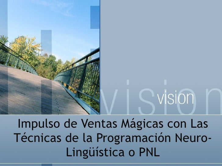 Impulso de Ventas Mágicas con Las Técnicas de la Programación Neuro-Lingüística o PNL