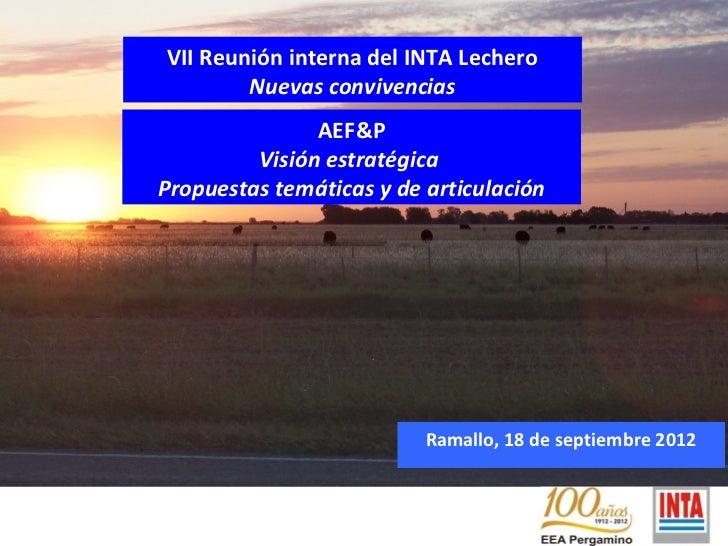 VII Reunión interna del INTA Lechero                 Nuevas convivencias                        AEF&P                  Vis...