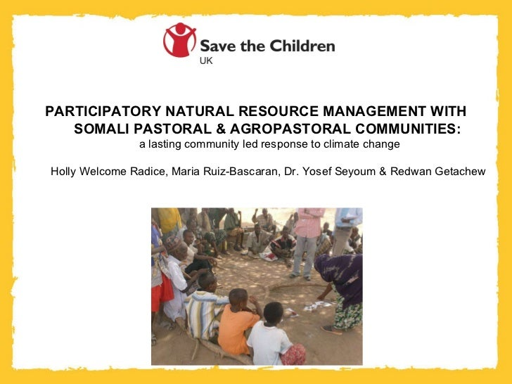 PARTICIPATORY NATURAL RESOURCE MANAGEMENT WITH SOMALI PASTORAL & AGROPASTORAL COMMUNITIES:  a lasting community led respon...