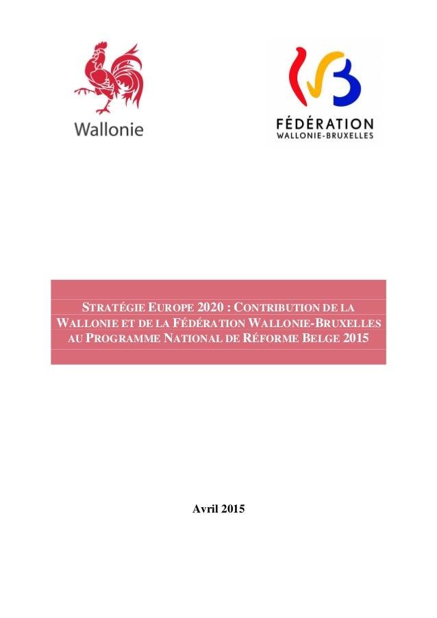 STRATÉGIE EUROPE 2020 : CONTRIBUTION DE LA WALLONIE ET DE LA FÉDÉRATION WALLONIE-BRUXELLES AU PROGRAMME NATIONAL DE RÉFORM...