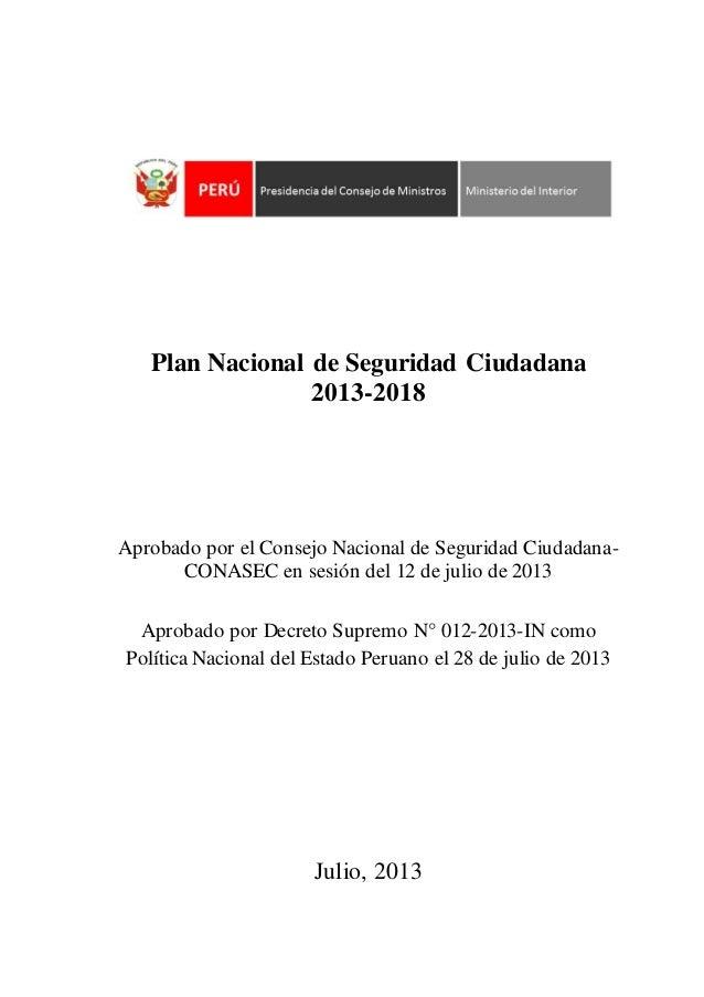 Plan Nacional de Seguridad Ciudadana 2013-2018 Aprobado por el Consejo Nacional de Seguridad Ciudadana- CONASEC en sesión ...