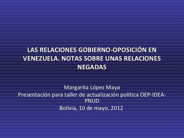 LAS RELACIONES GOBIERNO-OPOSICIÓN EN  VENEZUELA. NOTAS SOBRE UNAS RELACIONES                 NEGADAS                  Marg...