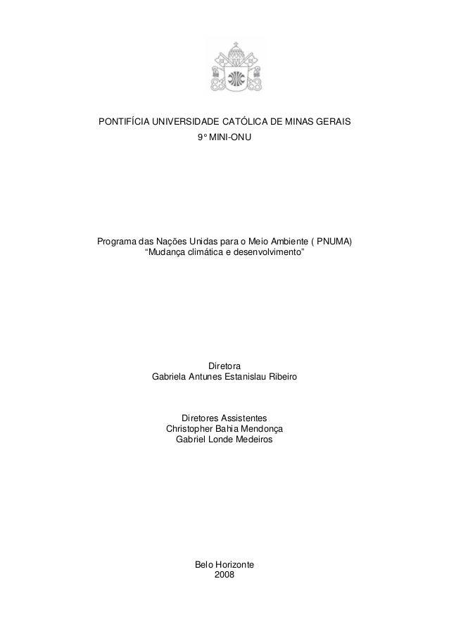 """PONTIFÍCIA UNIVERSIDADE CATÓLICA DE MINAS GERAIS 9°MINI-ONU Programa das Nações Unidas para o Meio Ambiente ( PNUMA) """"Muda..."""