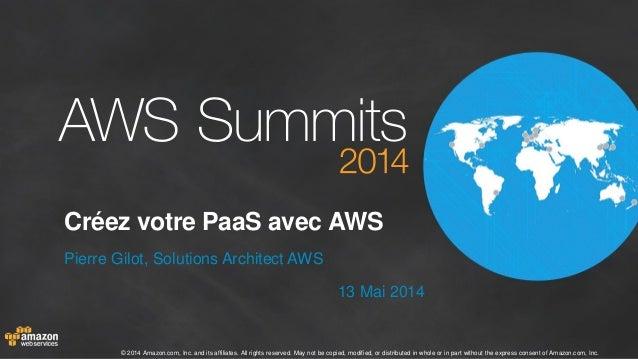 AWS Paris Summit 2014 - T4 - Créez votre PaaS avec AWS