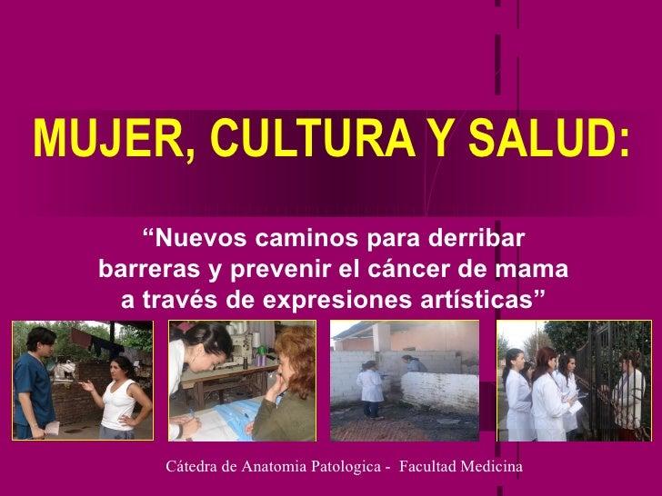 """MUJER, CULTURA Y SALUD: Cátedra de Anatomia Patologica -  Facultad Medicina  """" Nuevos caminos para derribar barreras y pre..."""