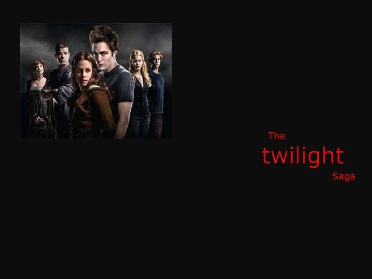 The <br />twilight<br />Saga<br />