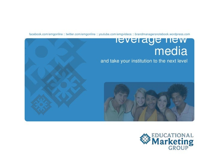 leverage new media<br />facebook.com/emgonline :: twitter.com/emgonline :: youtube.com/emgvideos :: brandmanagersnotebook....