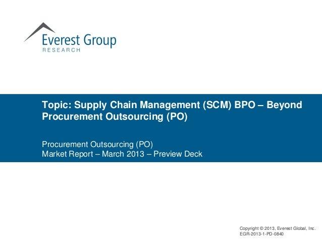 Topic: Supply Chain Management (SCM) BPO – BeyondProcurement Outsourcing (PO)Procurement Outsourcing (PO)Market Report – M...