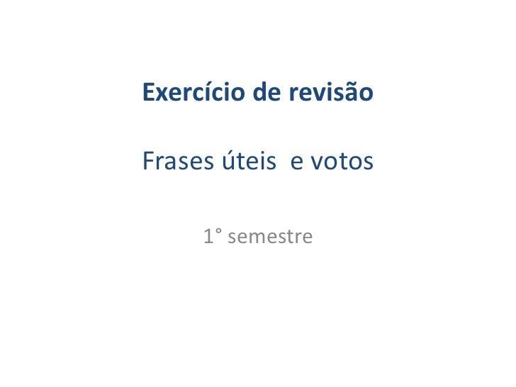 Exercício de revisãoFrases úteis e votos     1° semestre
