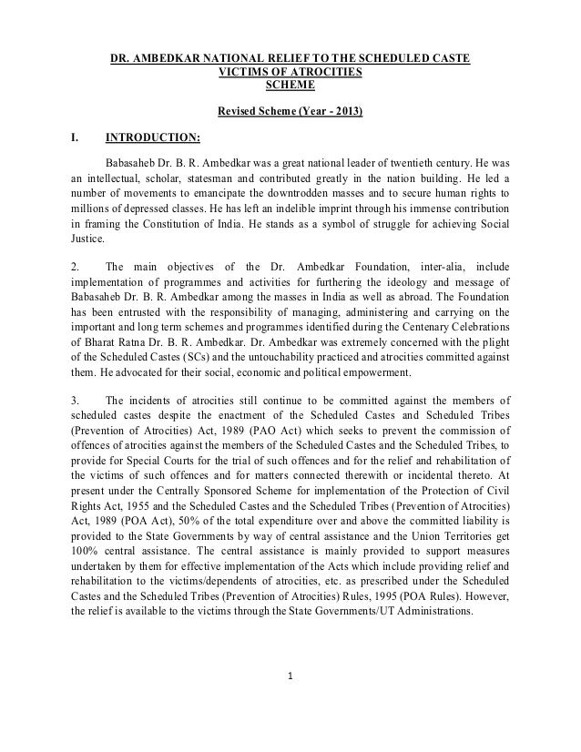 1 DR. AMBEDKAR NATIONAL RELIEF TO THE SCHEDULED CASTE VICTIMS OF ATROCITIES SCHEME Revised Scheme (Year - 2013) I. INTRODU...