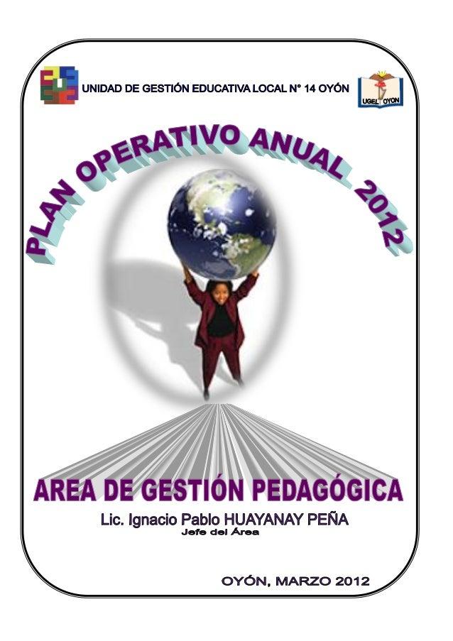 PRESENTACIONEl Plan Operativo Anual, es un documento en el cual se describen las características del Área deGestión Pedagó...