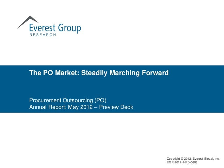 The PO Market: Steadily Marching ForwardProcurement Outsourcing (PO)Annual Report: May 2012 – Preview Deck                ...
