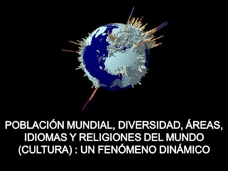 Población cultura idiomas y religiones del mundo contemporaneo