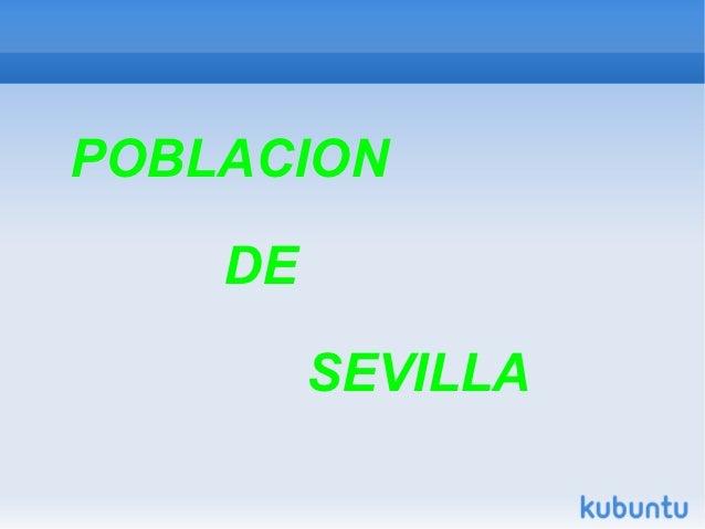 POBLACION    DE         SEVILLA