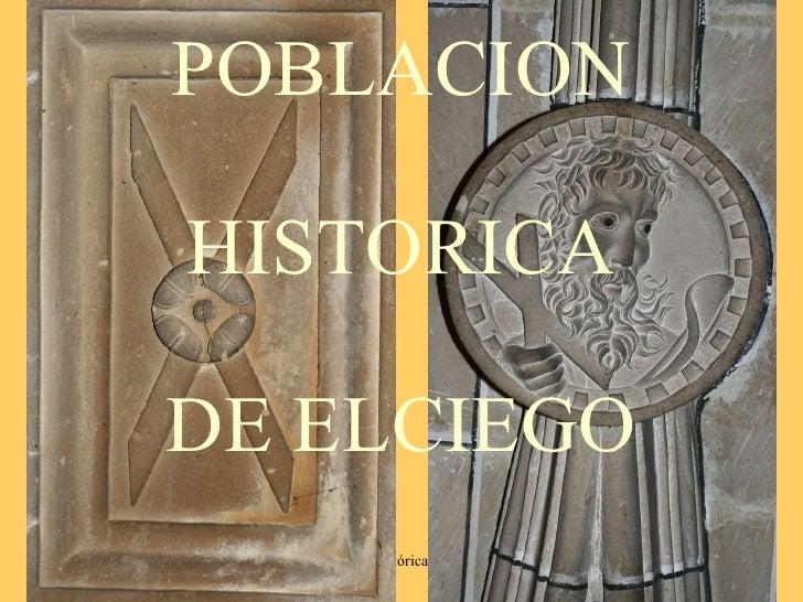 POBLACION HISTORICA DE ELCIEGO