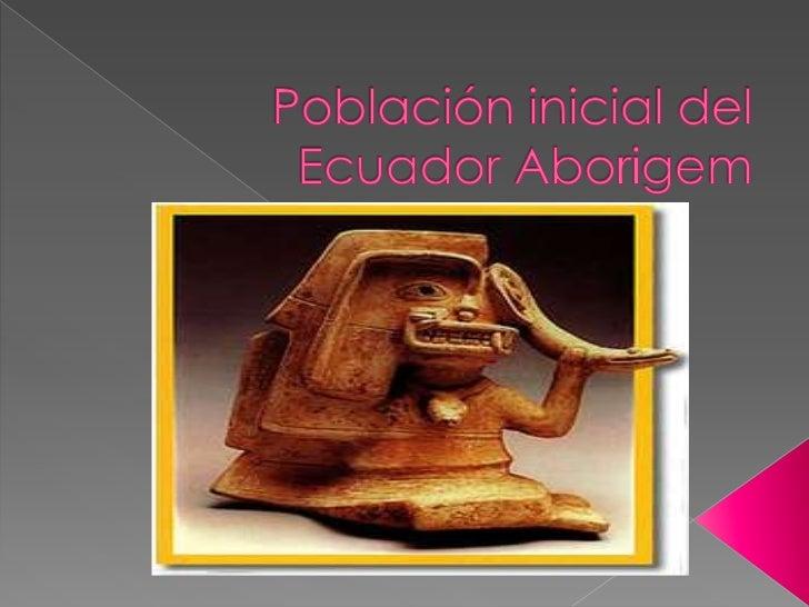 Población inicial del Ecuador Aborigem<br />