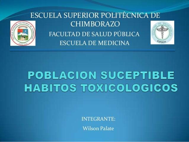 ESCUELA SUPERIOR POLITÉCNICA DECHIMBORAZOFACULTAD DE SALUD PÚBLICAESCUELA DE MEDICINAINTEGRANTE:Wilson Palate