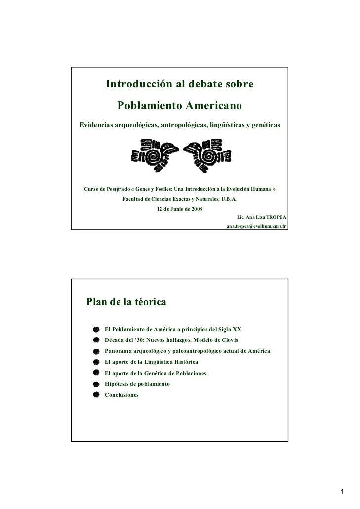 Introducción al debate sobre              Poblamiento AmericanoEvidencias arqueológicas, antropológicas, lingüísticas y ge...