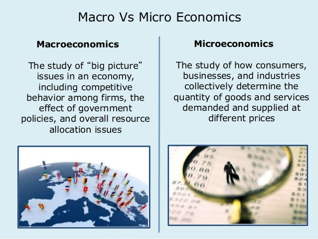 micro vs macro Macroeconomics vs microeconomics diffen  education macroeconomics is the branch of economics that looks at economy in a broad sense and deals with factors affecting the national, regional, or global economy as a whole.
