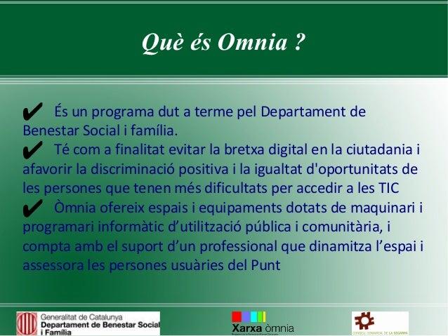 Què és Omnia ?✔ És unSocial i família. a terme pel Departament deBenestar            programa dut✔ Té com a finalitat evit...