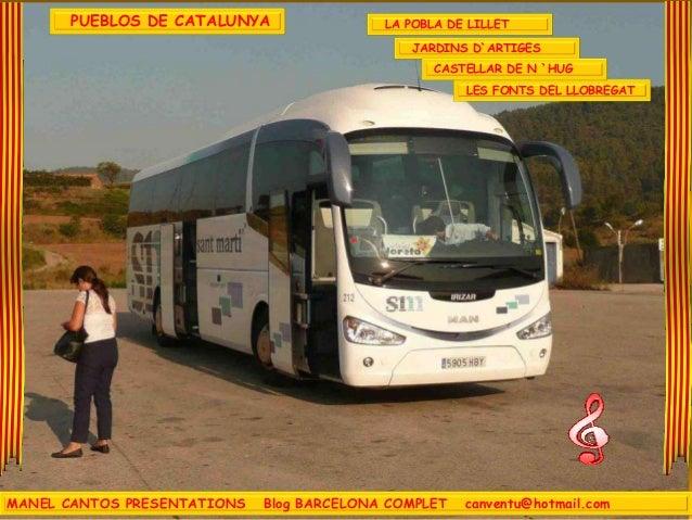 MANEL CANTOS PRESENTATIONS Blog BARCELONA COMPLET canventu@hotmail.com PUEBLOS DE CATALUNYA LA POBLA DE LILLET JARDINS D`A...
