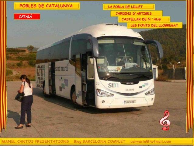 MANEL CANTOS PRESENTATIONS Blog BARCELONA COMPLET canventu@hotmail.com POBLES DE CATALUNYA LA POBLA DE LILLET JARDINS D`AR...