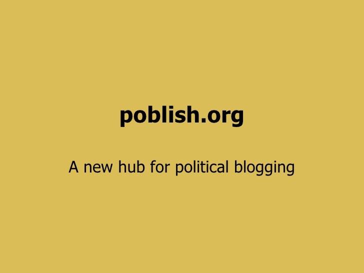 poblish.org A new hub for political blogging