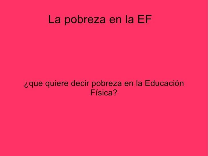 La pobreza en la EF ¿que quiere decir pobreza en la Educación Física?
