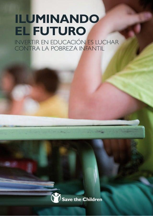 ILUMINANDO EL FUTURO INVERTIR EN EDUCACIÓN ES LUCHAR CONTRA LA POBREZA INFANTIL