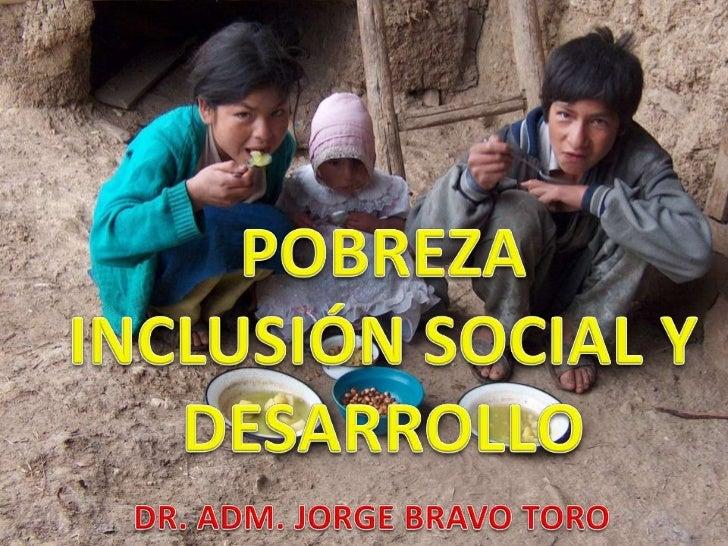 • Es la incapacidad de una familia de  POBREZA        cubrir con su gasto familiar su                 canasta básica de su...