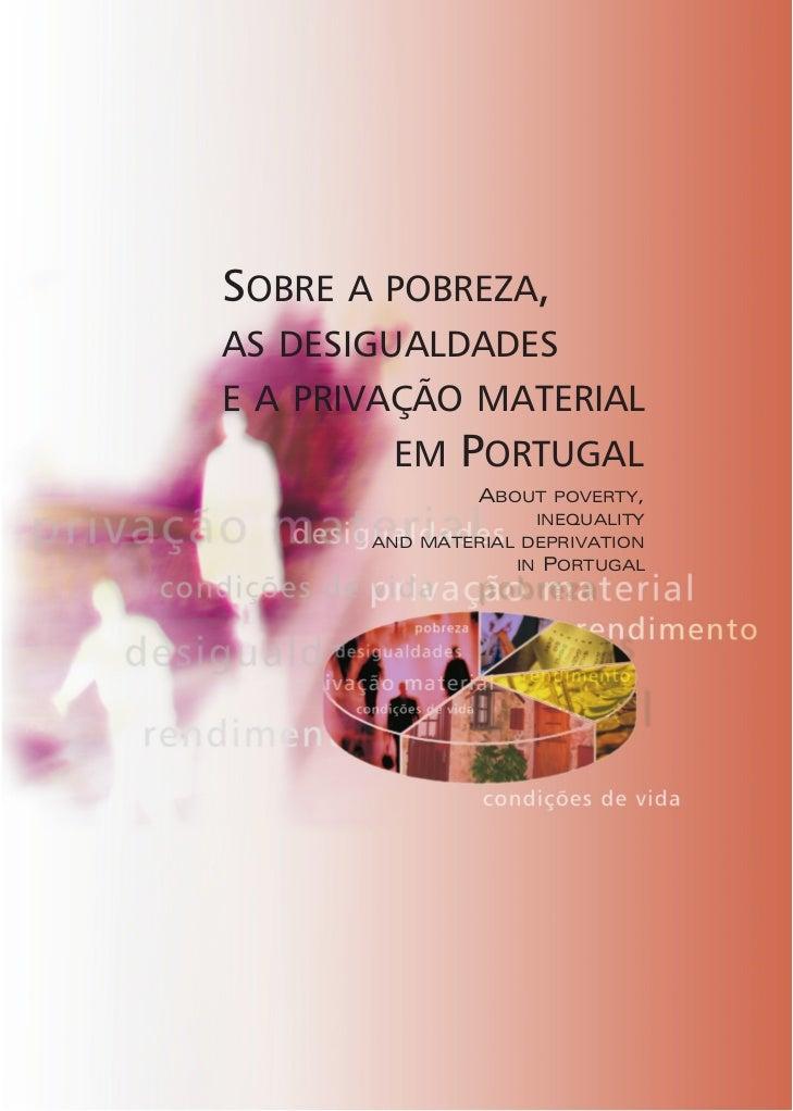 SOBRE A POBREZA,AS DESIGUALDADESE A PRIVAÇÃO MATERIAL        EM    PORTUGAL                ABOUT POVERTY,                 ...