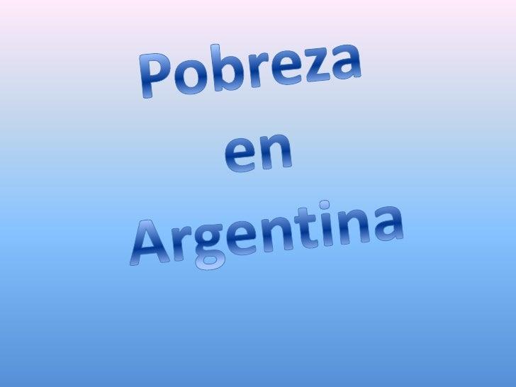 Pobreza <br />en <br />Argentina<br />