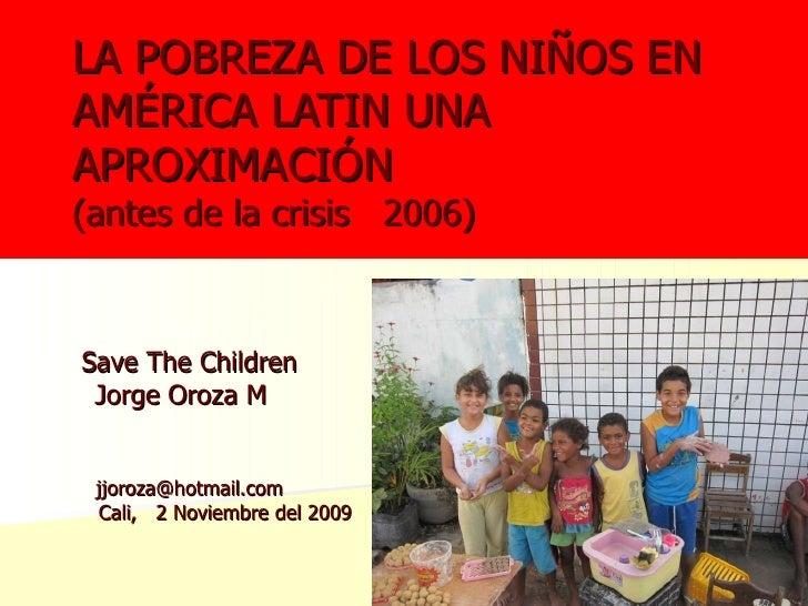 LA POBREZA DE LOS NIÑOS EN AMÉRICA LATIN UNA APROXIMACIÓN (antes de la crisis   2006)