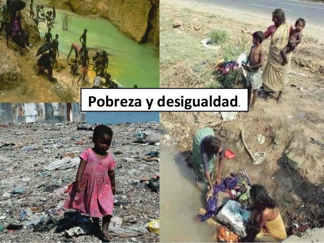Pobreza y desigualdad.