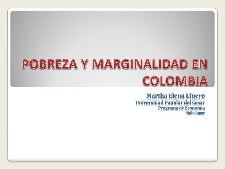 Pobreza y marginalidad en Colombia