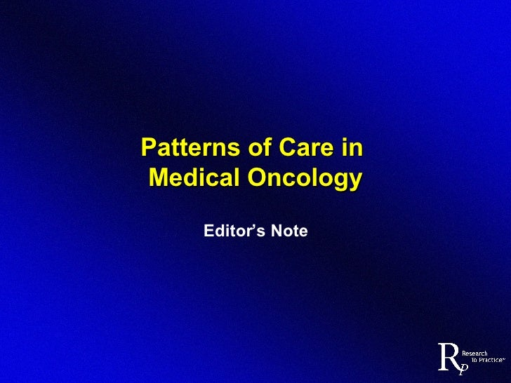 Patterns of Care in  Medical Oncology Editor's Note
