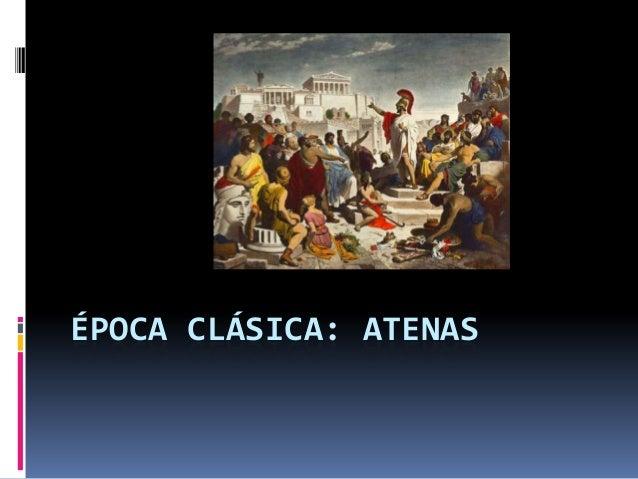 ÉPOCA CLÁSICA: ATENAS