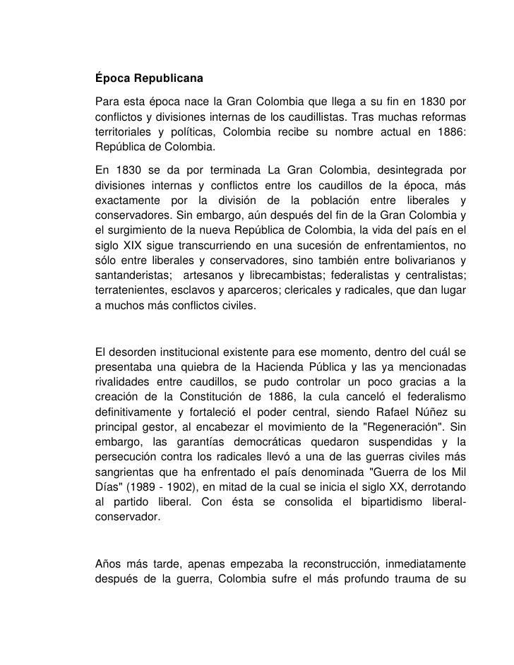 Época RepublicanaPara esta época nace la Gran Colombia que llega a su fin en 1830 porconflictos y divisiones internas de l...