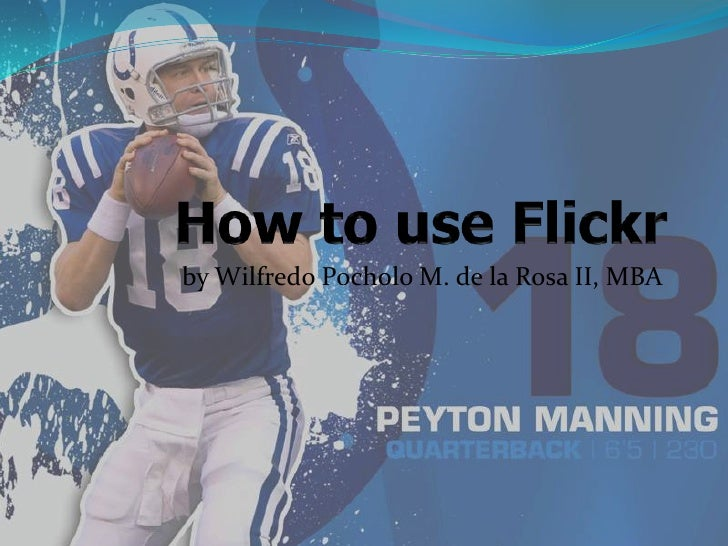 How to use Flickr<br />by WilfredoPocholo M. de la Rosa II, MBA<br />