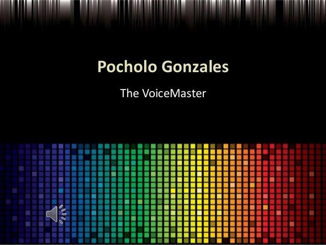 Pocholo Gonzales  The VoiceMaster